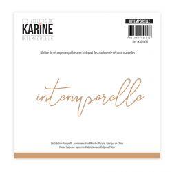 Die Intemporelle Intemporelle -Les Ateliers de Karine