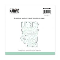 Die Life is good- Les Ateliers de Karine